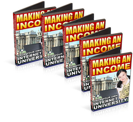 Product picture Making an Income from Your Own Internet University
